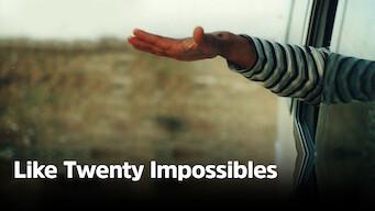 Like Twenty Impossibles