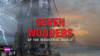 Seven Wonders of the Industrial World: Seven Wonders of the Industrial World