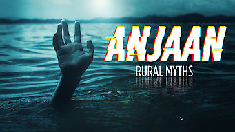 Anjaan: Rural Myths: Season 1