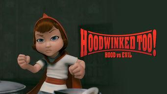 Hoodwinked Too!