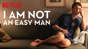 Je ne suis pas un homme facile