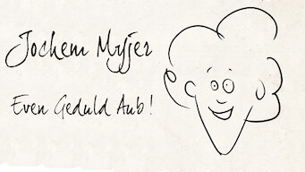 Jochem Myjer: Even Geduld Aub!