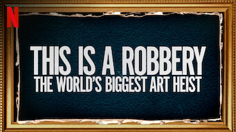 This Is a Robbery: The World's Biggest Art Heist: Limited Series