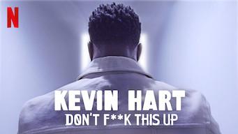 Kevin Hart: Don't F**k This Up: Season 1