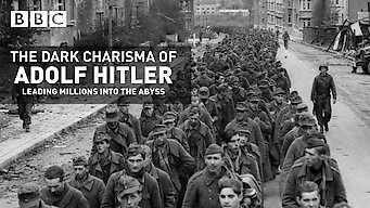 The Dark Charisma of Adolf Hitler: Leading Millions into the Abyss: Season 1