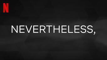 Nevertheless,