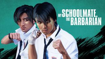 My Schoolmate, the Barbarian
