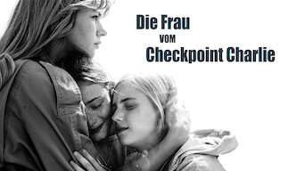 Die Frau vom Checkpoint Charlie: The Woman at Checkpoint Charlie