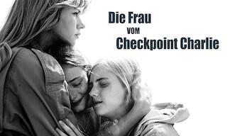 Die Frau vom Checkpoint Charlie: The Woman at Checkpoint Charlie
