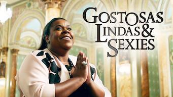 Gostosas, Lindas & Sexies
