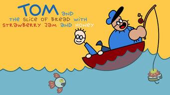 Tom & the Slice of Bread with Strawberry Jam & Honey: Season 1