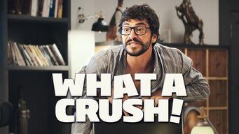 What a Crush!