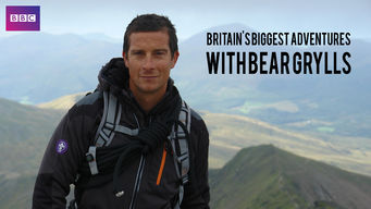 Britain's Biggest Adventures with Bear Grylls: Season 1